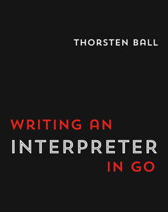 Cover of Writing An Interpreter In Go, the first part